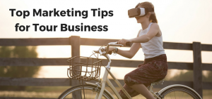marketing tips for tour business,7 tips,tour operators,tour business